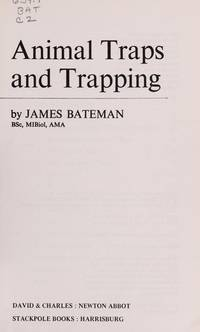 Animal Traps and Trapping by James A. Bateman - 1976