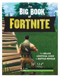 THE BIG BOOK OF FORTNITE: THE DE