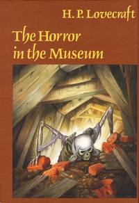 The Horror In the Museum and Other Revisions