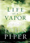 image of Life as a Vapor: Thirty-One Meditations for Your Faith