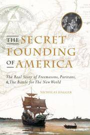The Secret Founding of America: The Real Story of Freemasons, Puritans, & the Battle for The...