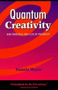Quantum Creativity: Nine Principles for a Life of Possibility