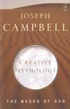 image of The Masks of God, Vol. 4: Creative Mythology
