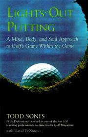 Lights-Out Putting: A Mind, Body, and Soul Approach to Golf's Game Within the Game
