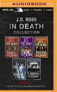 J. D. Robb In Death Collection Books 1-5: Naked in Death, Glory in Death, Immortal in Death,...