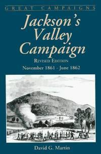 Jackson's Valley Campaign: November 1861-June 1862
