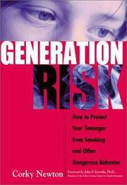 Generation Risk: How to Protect Your Teenager from Smoking and Other Dangerous Behavior
