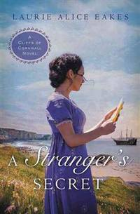 A Stranger's Secret (A Cliffs of Cornwall Novel) by  Laurie Alice Eakes - Paperback - from Keyes Consulting (SKU: ND-097400)