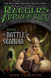 Ranger's ApprenticeBook Four: The Battle for Skandia