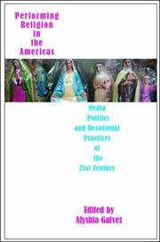 Performing Religion in the Americas: Media Politics and Devotional Practices of the 21st Century