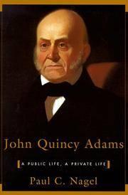 John Quincy Adams: A Public Life, a Private Life