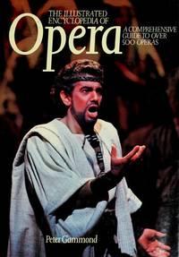 Illustrated Encyclopedia Of Opera