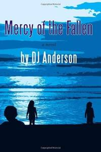 Mercy of the Fallen by  DJ Anderson - Paperback - 2010 - from Defunct Books and Biblio.com