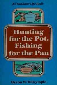 Hunting For the PotFishing For the Pan