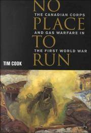 No Place to Run : The Canadian Corps and Gas Warfare in the First World War