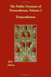 The Public Orations Of Demosthenes Volume 2