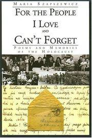 For the People I Love and Can't Forget: Poems and Memories of the Holocaust