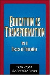 EDUCATION AS TRANSFORMATION VOL.II: Basics Of Education