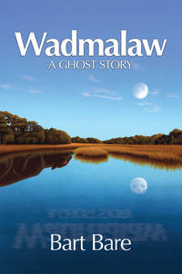 Wadmalaw: a Ghost Story