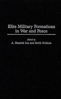 Elite Military Formations in War and Peace