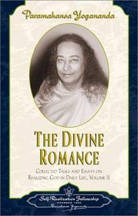 The Divine Romance: Collected Talks and Essays - Volume 2 (Self-Realization Fellowship)