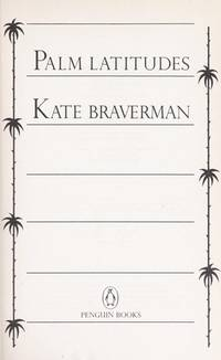 Palm Latitudes by  Kate Braverman  - Paperback  - First edition  - 1989  - from BobPrudhomme, Relentless Bookfinder (SKU: 4478)