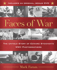 Faces of War: The Untold Story of Edward Steichen's WWII Photographers [With DVD]