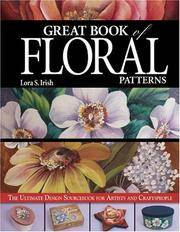 Great Book of Floral Patterns: The Ultimate Design Sourcebook for Artists and Craftspeople