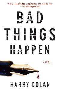 Bad Things Happen (David Loogan) by  Harry Dolan - Paperback - First Thus 1st Printing - 2010 - from Walther's Books (SKU: 006764)