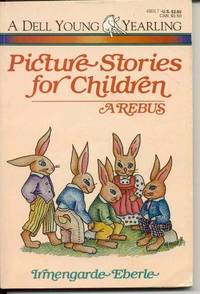 Picture Stories for Children: A Rebus.