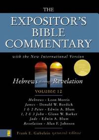 The Expositor's Bible Commentary (Vol 12) Hebrews through Revelation