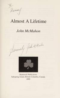 Almost a Lifetime: Who Was the Unknown Woman? by  John McMahon - Paperback - Signed - 2000 - from Bruce McLeod and Biblio.com