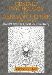 Gestalt Psychology in German Culture, 1890-1967: Holism and the Quest for Objectivity (Cambridge...
