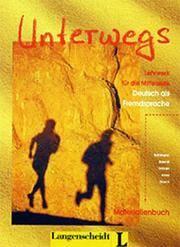 Unterwegs; Lehrwerk fur die Mittelstufe; Deutsch als Fremdsprache; Materialienbuch