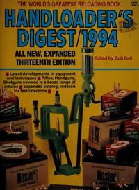 Handloader's Digest 1994: All New, Expanded 13th Ed. by  Bob Bell - Paperback - 1993 - from Rob Briggs Books (SKU: 615041)