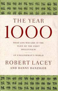 The Year 1000: What Life Was Like at the Turn of the First Millennium : An Englishman's World...
