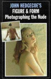 Figure and Form - Photographing the Nude