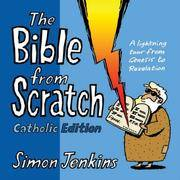 Bible From Scratch Catholic Edition