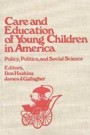 Care and Education of Young Children in America: Policy, Politics, and Social Science