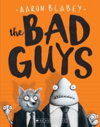 THE BAD GUYS (THE BAD GUYS #1) (