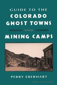 Guide To the Colorado Ghost Towns and Mining Camps