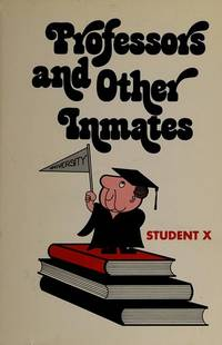 Professors and other inmates by Student X - Hardcover - from BARRYS BARGAIN BIN (SKU: BB12328)