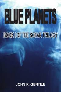 Blue Planets:  Book 1 of the Sofar Trilogy