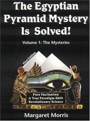 The Egyptian Pyramid Mystery Is Solved!: Volume 1: The Mysteries