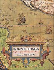 Imagined Corners: Exploring the World's First Atlas by Paul Binding - Hardcover - 2003 - from Fireside Bookshop and Biblio.com