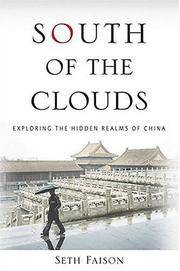 South of the Clouds:  Exploring the Hidden Realms of China (SIGNED)