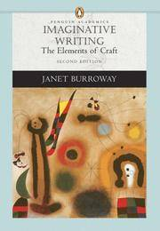 Imaginative Writing: The Elements of Craft, Second Edition (Penguin Academics)