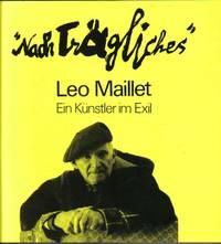 'Nach Trägliches'. Leo Maillet. Ein Künstler im Exil