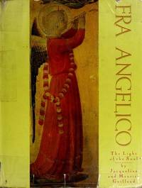 Fra Angelico: The Light of the Soul by Jacqueline and Maurice Guillaud - 1986