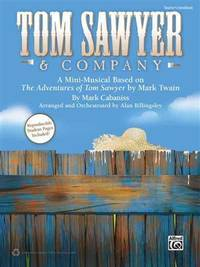 Tom Sawyer & Company: A Mini-musical Based on the Adventures of Tom Sawyer by Mark Twain